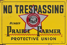 """PRAIRIE FARMER PROTECTIVE UNION NO TRESPASSING"" METAL SIGN"