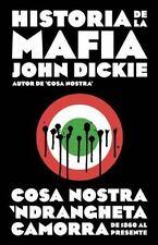 HISTORIA DE LA MAFIA / COSA NOSTRA - DICKIE, JOHN/ COLLYER, JAIME (TRN) - NEW BO