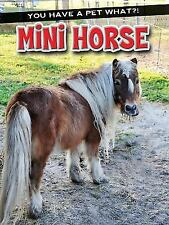 Mini Horse (You Have a Pet What?!)