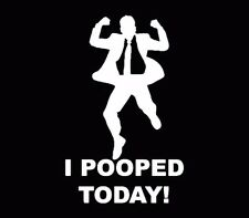 I Pooped Today Hard Hat Decal Helmet Sticker Label USA Toolbox Joke Gag White