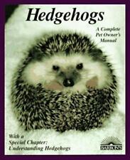Hedgehogs: How to Take Care of Them and Understand Them (Complete Pet Owner's