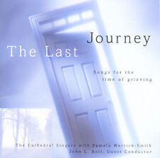 Last Journey: Songs for Time of Grieving by Cathedral Singers John L. Bell NM