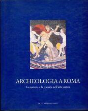 ARCHEOLOGIA A ROMA. La materia e la tecnica nell'arte antica - MOSTRA