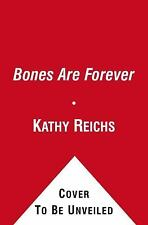 Bones Are Forever by Kathy Reichs (Unabridged CD) NEW