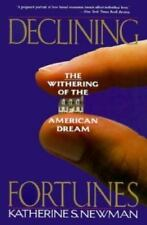 Declining Fortunes : The Withering of the American Dream by Katherine S. Newman…