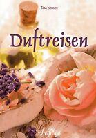 DUFTREISEN - Positiver Einfluss durch Düfte mit Tina Isensee BUCH - NEU