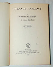STRANGE HARMONY WILLIAM G. SEWELL, Livingstone Press First Edition (1946)