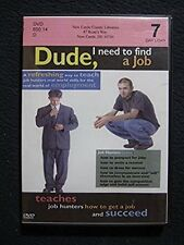 Dude, I Need to Find a Job: Teaches Job Hunters How to Get and Job and Succeed..