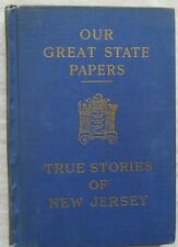 Our Great State Papers True Stories Of New Jersey John C Winston Company 1930