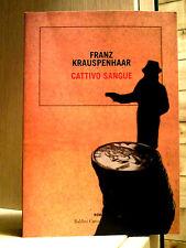 F.Krauspenhaar-CATTIVO SANGUE-Baldini Castoldi Dalai 2005