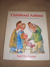Childhood Asthma: What it is and What You Can Do by Neil Buchanan (Paperback)