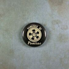 """Vintage Style Sign Pinback Button  1""""  Powered by Pontiac Hot Rod Mag Wheel 60's"""