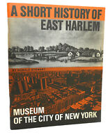 Stewart Donald A SHORT HISTORY OF EAST HARLEM  1st Edition 1st Printing