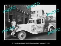 OLD LARGE HISTORIC PHOTO OF EL PASO TEXAS, THE MILLION AUTO PARTS TOW TRUCK 1930