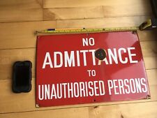 Enamel sign NO ADMITTANCE TO UNAUTHORISED PERSONS Circa 1940