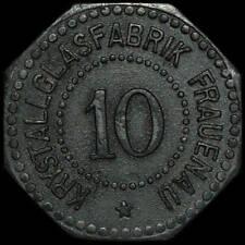 NOTGELD: 10 Pfennig, Zink. KRYSTALLGLASFABRIK FRAUENAU / BAYERN.