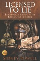 Licensed to Lie : Exposing Corruption in the Department of Justice, Paperback...