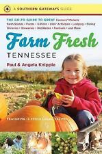 Southern Gateways Guides: Farm Fresh Tennessee : The Go-To Guide to Great...