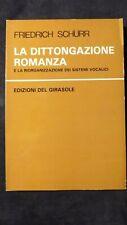 Schurr: La dittongazione romanza Riorganizzazione sistemi vocalici. 1980
