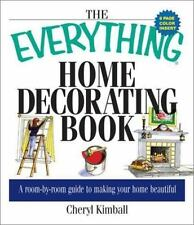 The Everything Ser.: The Home Decorating Book : A Room by Room Guide to...