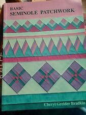 Basic Seminole Patchwork Quilting By Cheryl Greider Bradkin