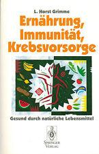Grimme, Ernährung Immunität Krebsvorsorge, gesund durch natürliche Lebensmittel