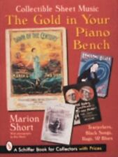 The Gold in Your Piano Bench : Collectible Sheet Music by Marion Short (1997,...