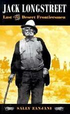 Jack Longstreet: Last of the Desert Frontiersman, Zanjani, Sally, Good Condition