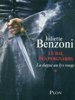 Le Bal Des Poignards Juliette Benzoni Plon 2010