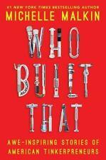 NEW - Who Built That: Awe-Inspiring Stories of American Tinkerpreneurs