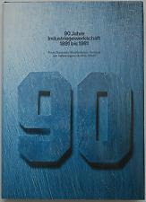 90 Jahre Industriegewerkschaft 1891 bis 1981 IG Metall Buch Gewerkschaft