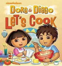 Dora and Diego Let's Cook by Nickelodeon Staff (2010, Hardcover)
