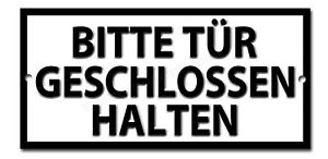 PLEASE KEEP THE DOOR CLOSED METAL SIGN.INSTRUCTIONAL SIGN. (GERMAN)
