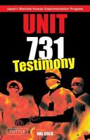 UNIT 731TESTIMONY - GOLD, HAL - NEW PAPERBACK BOOK