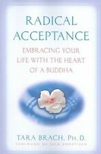 Radical Acceptance: Embracing Your Life with the Heart of a Buddha-Tara Brach