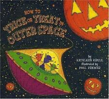 **NEW ** How to Trick or Treat in Outer Space by Krull, Kathleen