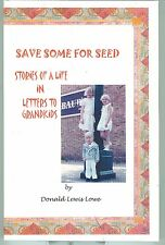 Save Some for Seed Stories of a Life in Letters by Donald Lewis Lowe PB Signed