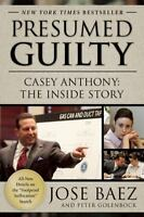 Presumed Guilty: Casey Anthony: The Inside Story by