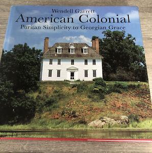 Wendell Garrett American Colonial Puritian Simplicity To Georgian Grace Book