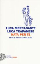 Nata per te. Storia di Alba raccontata fra noi - Mercadante - Trapanese