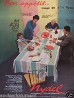PUBLICITÉ 1958 NYDEL LINGE DE TABLE FAIT TRIOMPHER L'ÉLÉGANCE - ADVERTISING