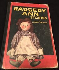 RAGGEDY ANN STORIES (1ST ED.), RARE 1918 by JOHNNY GRUELLE In FAIR Condition !!!