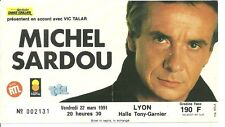 RARE / TICKET BILLET DE CONCERT - MICHEL SARDOU : LIVE A LYON - FRANCE 1991