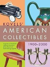 Kovels' American Collectibles 1900 - 2000 NEW July 2007