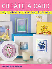 Create a Card: With Stickers, Stencils and Stamps by Stephanie Weightman Book