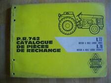 TRACTEUR RENAULT CATALOGUE P.R 742 PIECES DE RECHANGE R.77 ET R.78