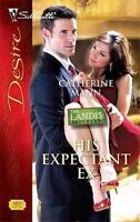 His Expectant Ex (The Landis Brothers) by Mann, Catherine