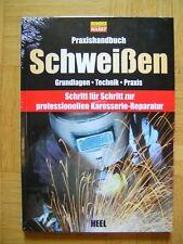 SCHWEIßEN Praxishandbuch Grundlagen-Technik-Praxis (gebunden)