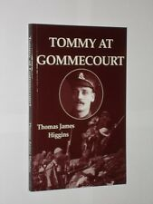 Tommy At Gommecourt Thomas James Higgins. Softback Book 2006. Signed By Grandson