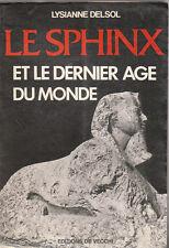 L. Delsol - LE SPHINX et le dernier âge du monde - 1977